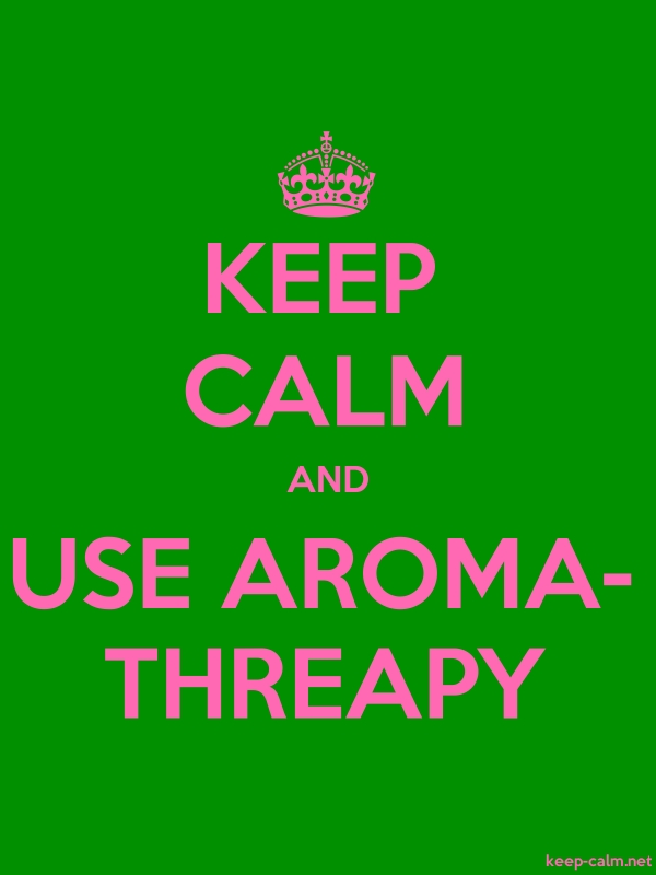 KEEP CALM AND USE AROMA- THREAPY - pink/green - Default (600x800)