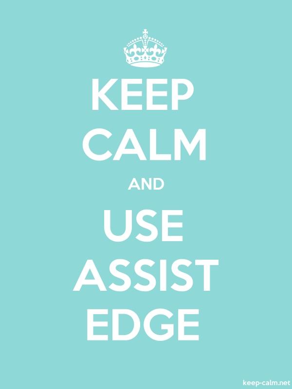 KEEP CALM AND USE ASSIST EDGE - white/lightblue - Default (600x800)
