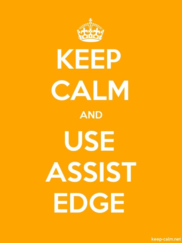 KEEP CALM AND USE ASSIST EDGE - white/orange - Default (600x800)