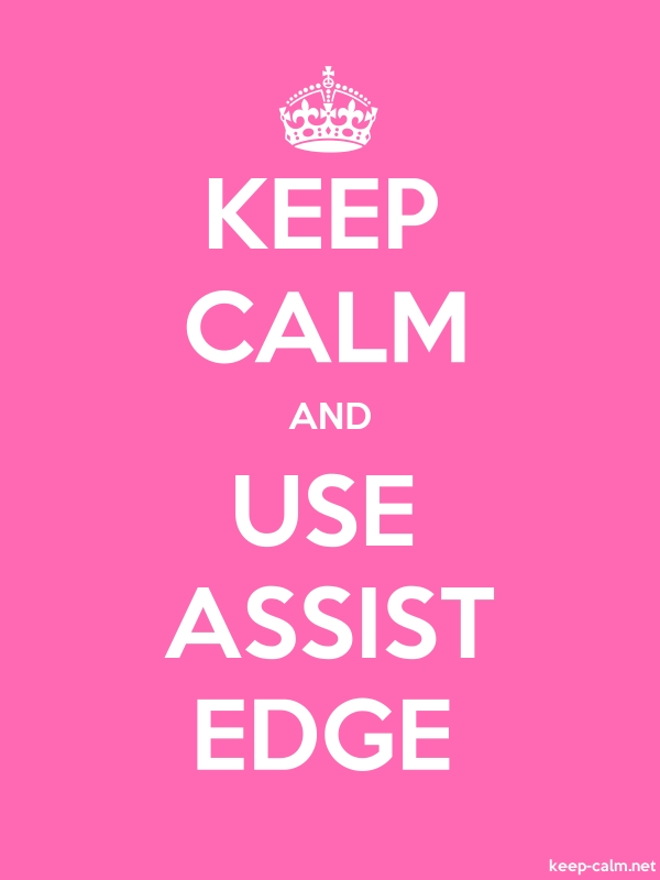 KEEP CALM AND USE ASSIST EDGE - white/pink - Default (600x800)