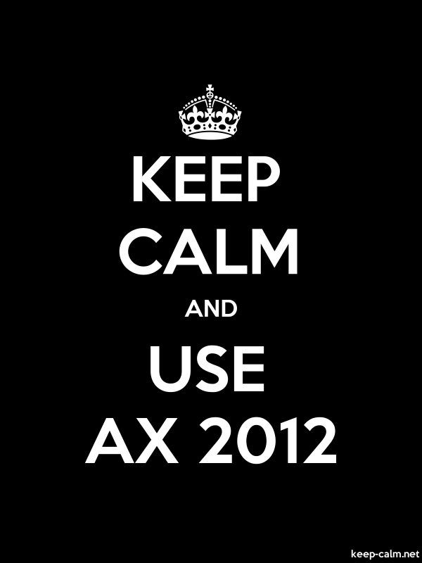 KEEP CALM AND USE AX 2012 - white/black - Default (600x800)