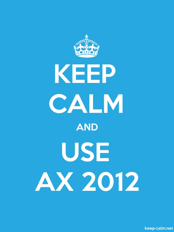 KEEP CALM AND USE AX 2012 - white/blue - Default (600x800)