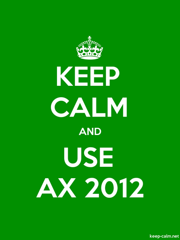 KEEP CALM AND USE AX 2012 - white/green - Default (600x800)