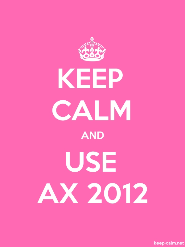KEEP CALM AND USE AX 2012 - white/pink - Default (600x800)
