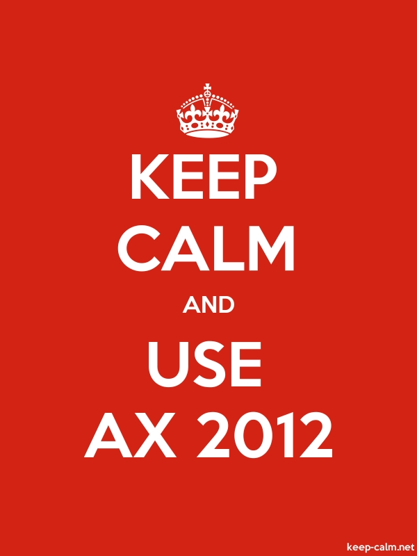 KEEP CALM AND USE AX 2012 - white/red - Default (600x800)