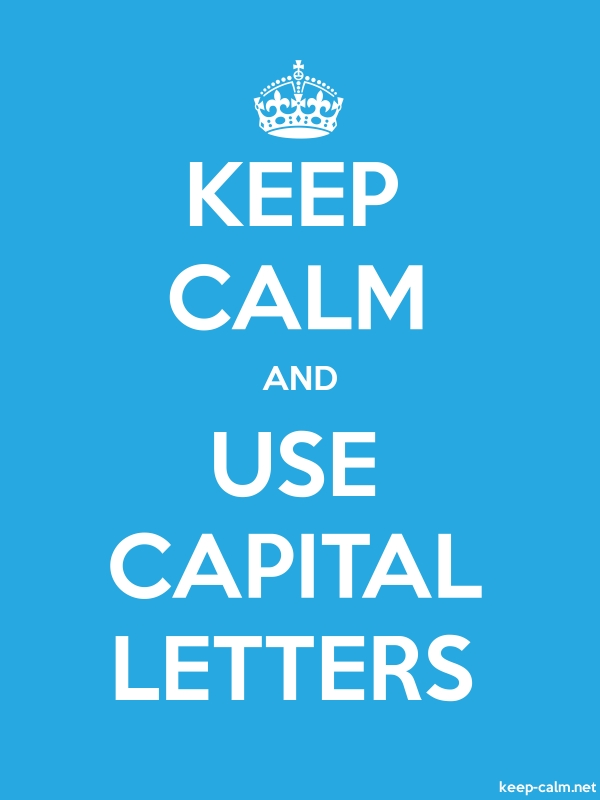 KEEP CALM AND USE CAPITAL LETTERS - white/blue - Default (600x800)