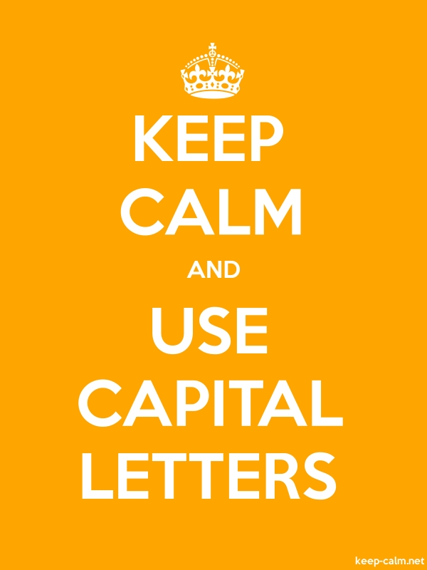 KEEP CALM AND USE CAPITAL LETTERS - white/orange - Default (600x800)