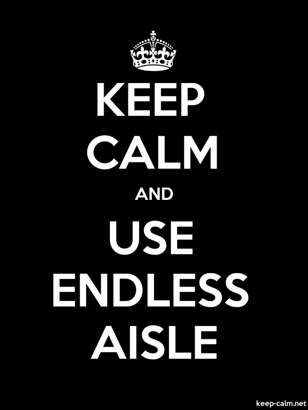 KEEP CALM AND USE ENDLESS AISLE - white/black - Default (600x800)
