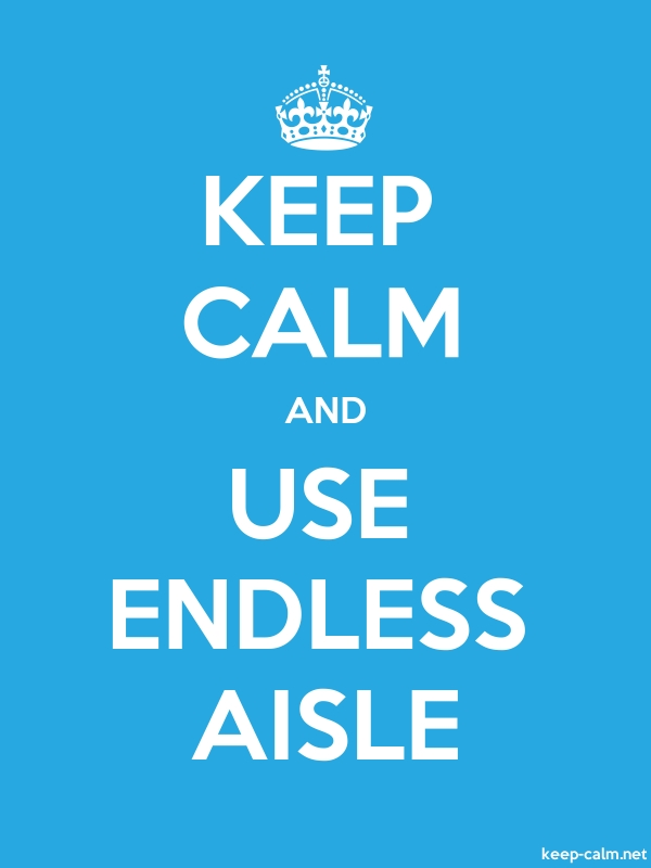 KEEP CALM AND USE ENDLESS AISLE - white/blue - Default (600x800)