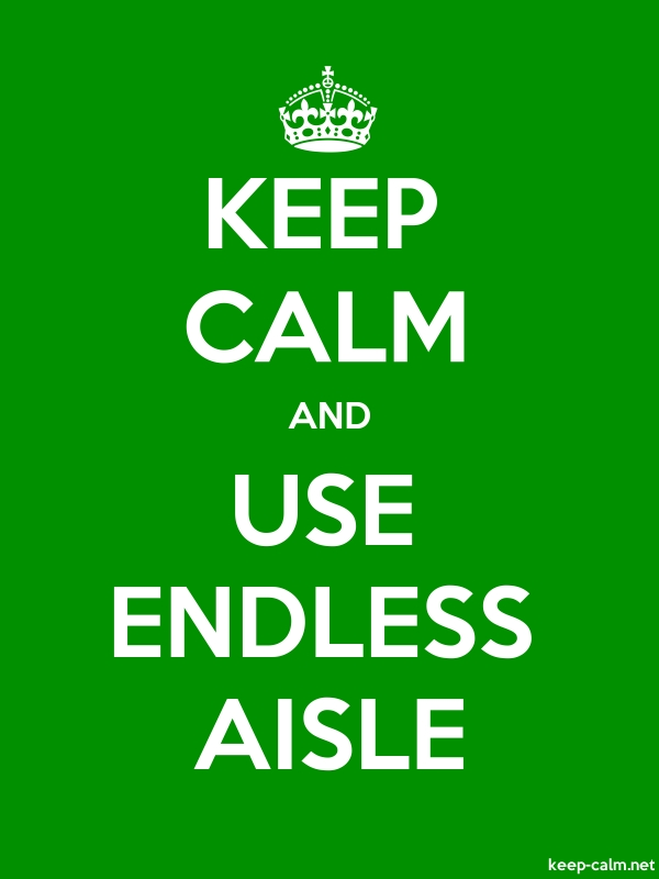 KEEP CALM AND USE ENDLESS AISLE - white/green - Default (600x800)