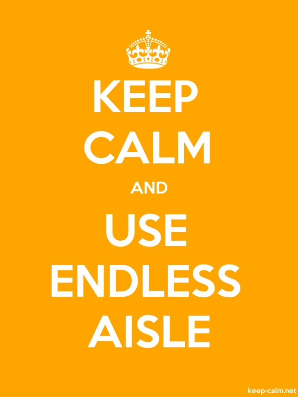 KEEP CALM AND USE ENDLESS AISLE - white/orange - Default (600x800)