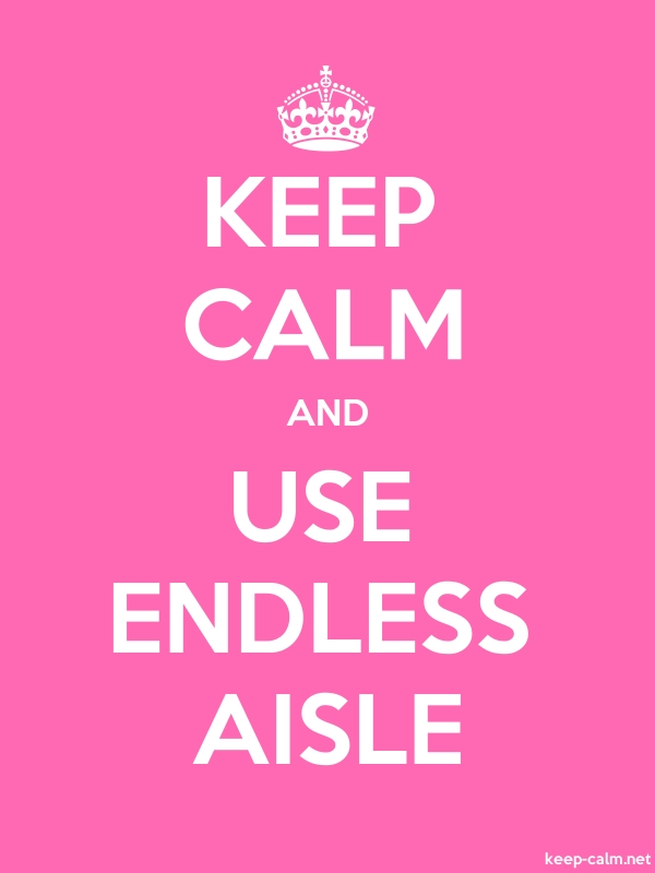 KEEP CALM AND USE ENDLESS AISLE - white/pink - Default (600x800)