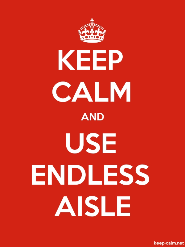 KEEP CALM AND USE ENDLESS AISLE - white/red - Default (600x800)
