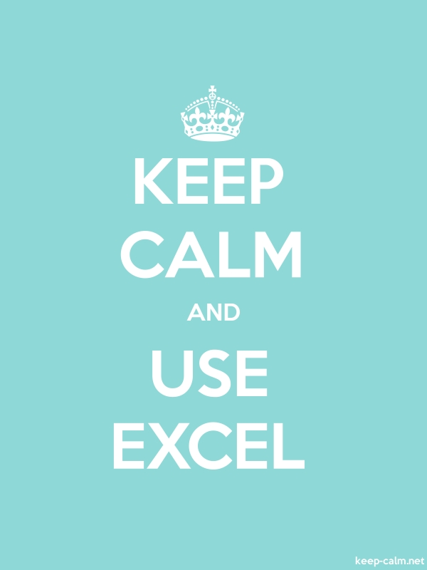 KEEP CALM AND USE EXCEL - white/lightblue - Default (600x800)