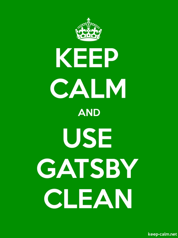 KEEP CALM AND USE GATSBY CLEAN - white/green - Default (600x800)