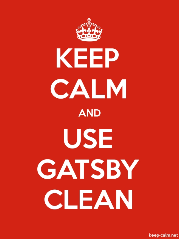 KEEP CALM AND USE GATSBY CLEAN - white/red - Default (600x800)