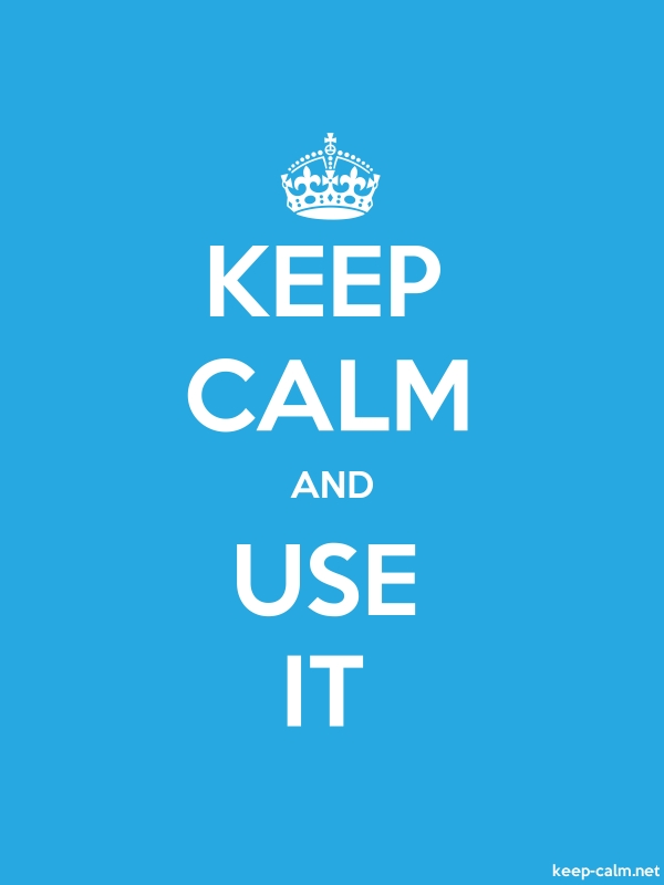 KEEP CALM AND USE IT - white/blue - Default (600x800)