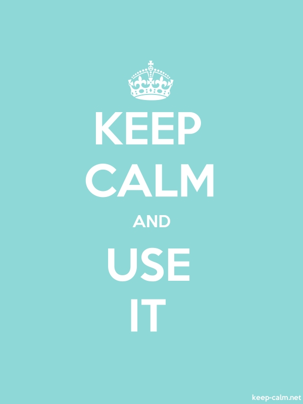 KEEP CALM AND USE IT - white/lightblue - Default (600x800)