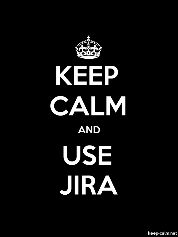 KEEP CALM AND USE JIRA - white/black - Default (600x800)