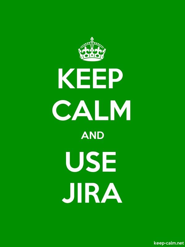 KEEP CALM AND USE JIRA - white/green - Default (600x800)
