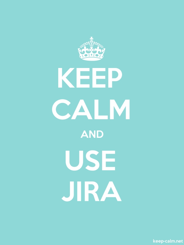 KEEP CALM AND USE JIRA - white/lightblue - Default (600x800)