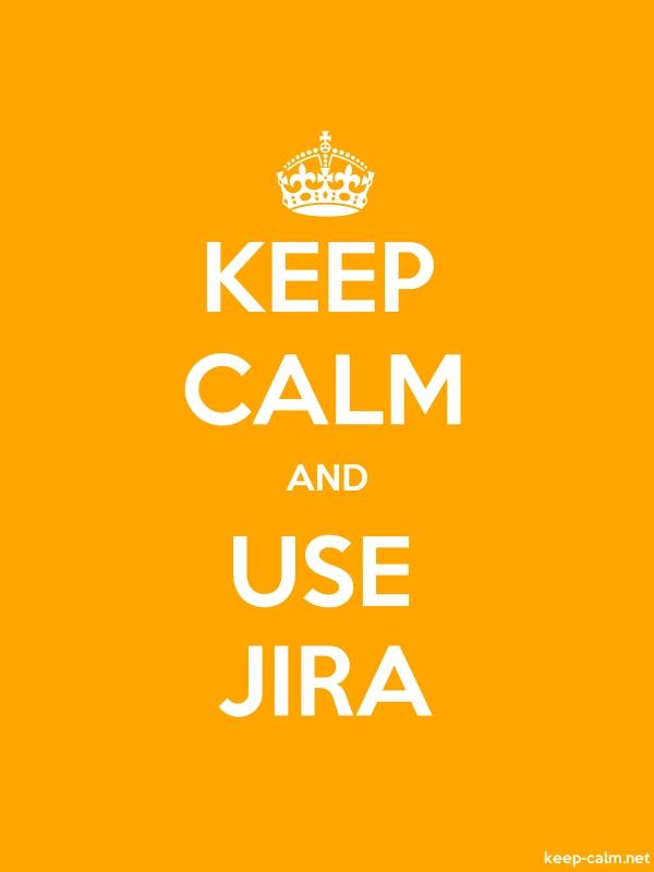 KEEP CALM AND USE JIRA - white/orange - Default (600x800)