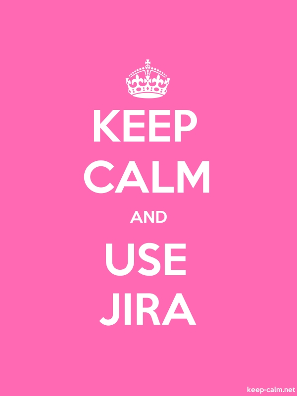 KEEP CALM AND USE JIRA - white/pink - Default (600x800)