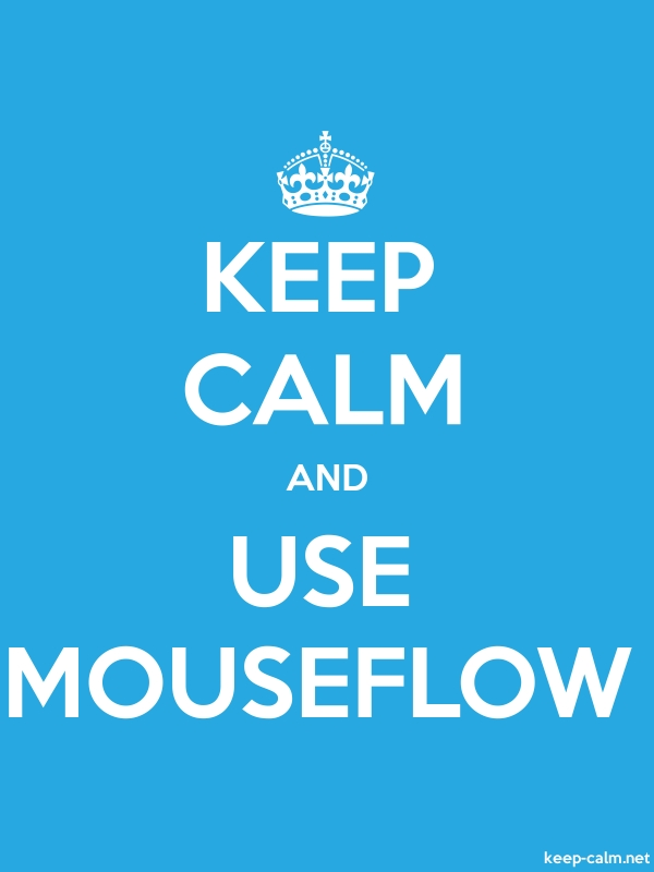 KEEP CALM AND USE MOUSEFLOW - white/blue - Default (600x800)