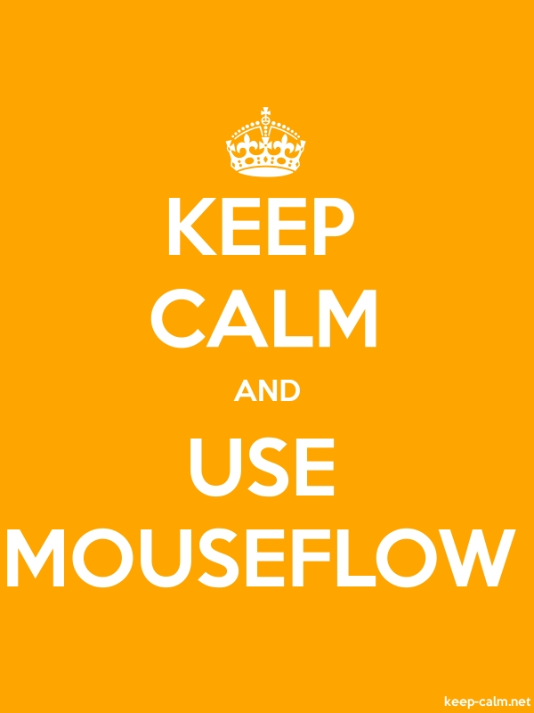 KEEP CALM AND USE MOUSEFLOW - white/orange - Default (600x800)