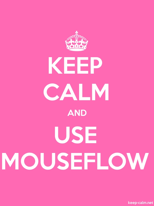 KEEP CALM AND USE MOUSEFLOW - white/pink - Default (600x800)