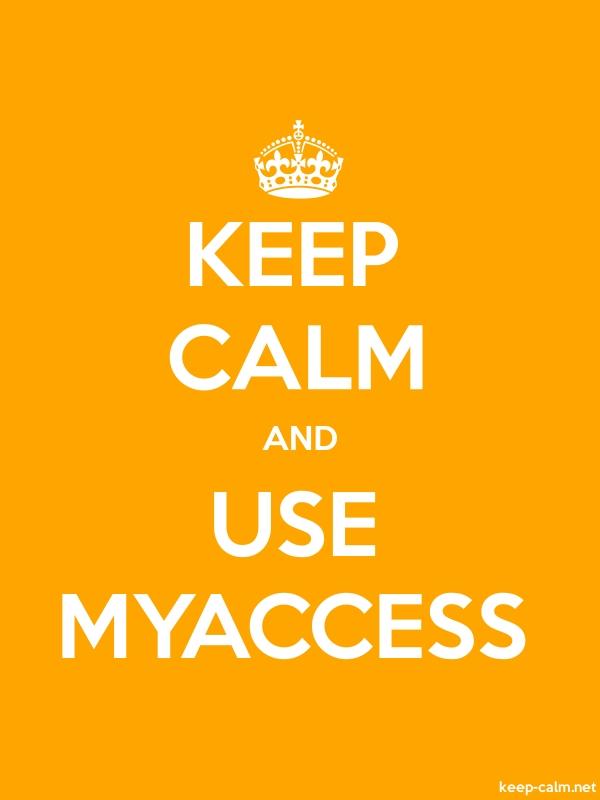 KEEP CALM AND USE MYACCESS - white/orange - Default (600x800)