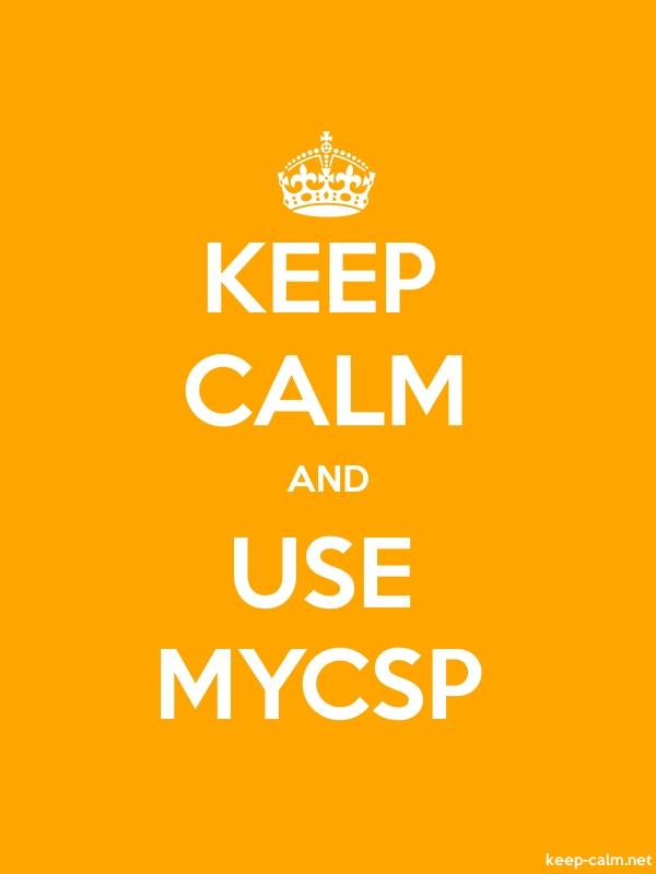 KEEP CALM AND USE MYCSP - white/orange - Default (600x800)