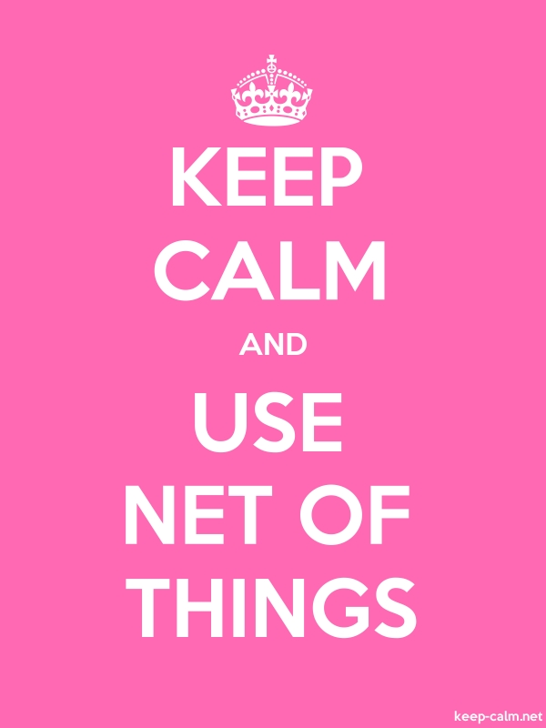 KEEP CALM AND USE NET OF THINGS - white/pink - Default (600x800)