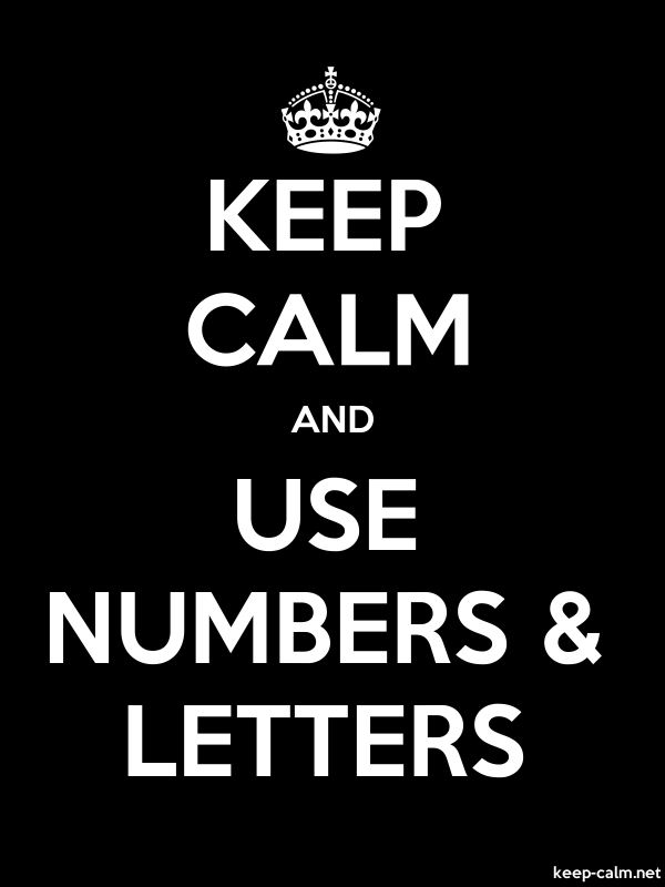 KEEP CALM AND USE NUMBERS & LETTERS - white/black - Default (600x800)