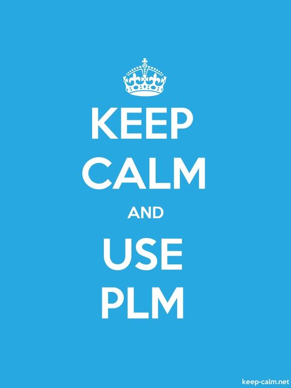 KEEP CALM AND USE PLM - white/blue - Default (600x800)