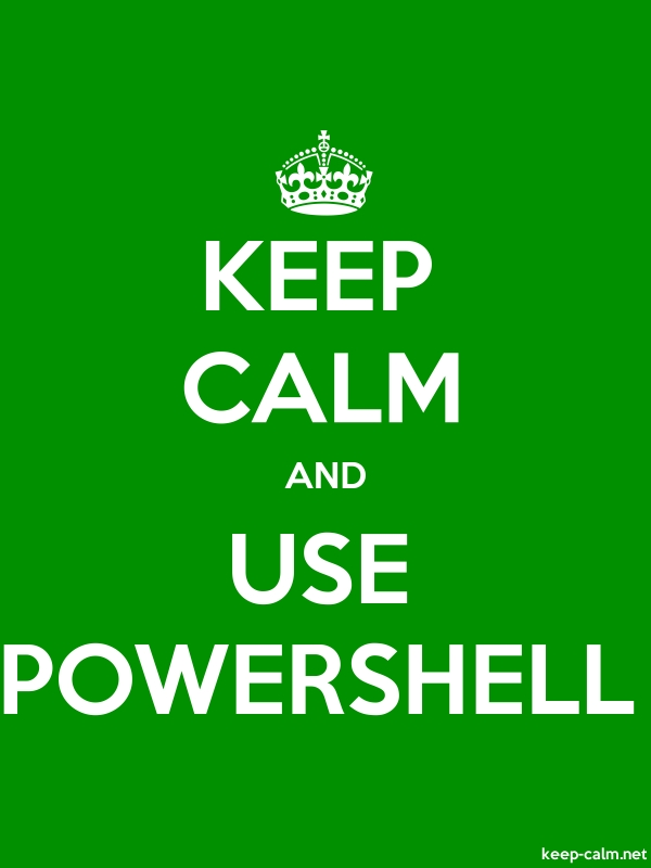 KEEP CALM AND USE POWERSHELL - white/green - Default (600x800)