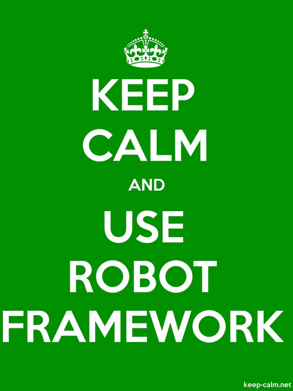 KEEP CALM AND USE ROBOT FRAMEWORK - white/green - Default (600x800)