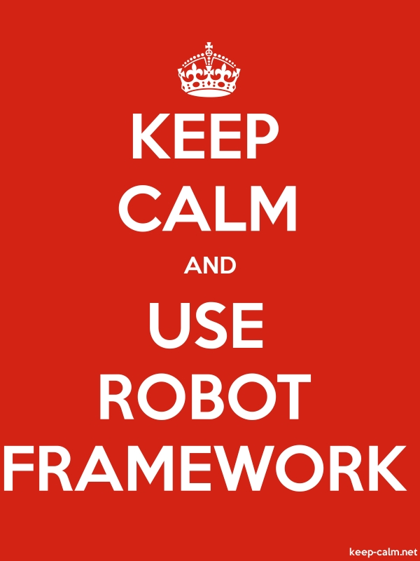 KEEP CALM AND USE ROBOT FRAMEWORK - white/red - Default (600x800)
