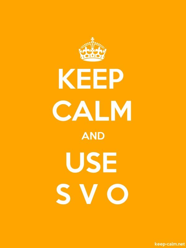 KEEP CALM AND USE S V O - white/orange - Default (600x800)