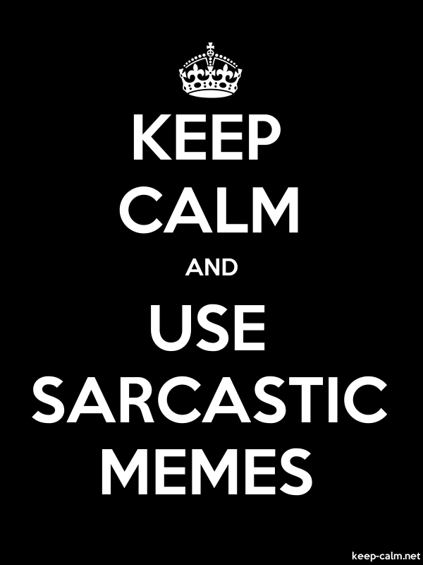 KEEP CALM AND USE SARCASTIC MEMES - white/black - Default (600x800)