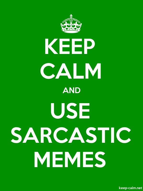 KEEP CALM AND USE SARCASTIC MEMES - white/green - Default (600x800)
