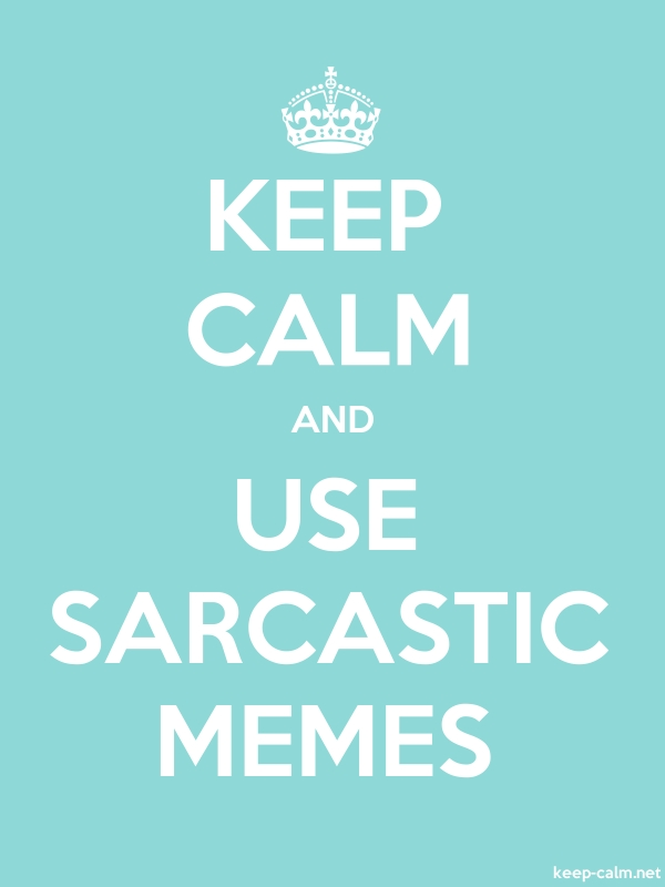 KEEP CALM AND USE SARCASTIC MEMES - white/lightblue - Default (600x800)