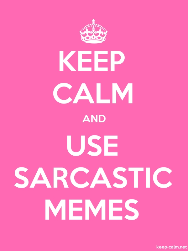 KEEP CALM AND USE SARCASTIC MEMES - white/pink - Default (600x800)