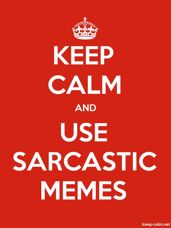 KEEP CALM AND USE SARCASTIC MEMES - white/red - Default (600x800)