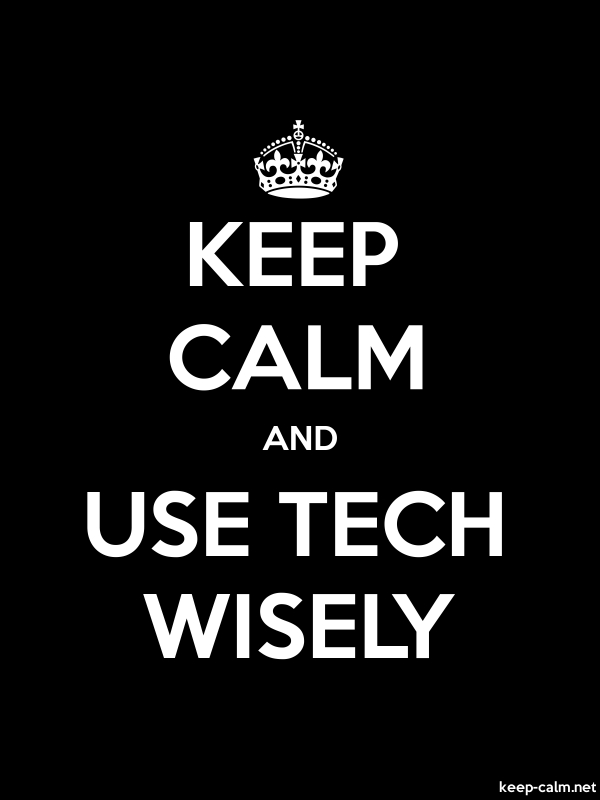 KEEP CALM AND USE TECH WISELY - white/black - Default (600x800)