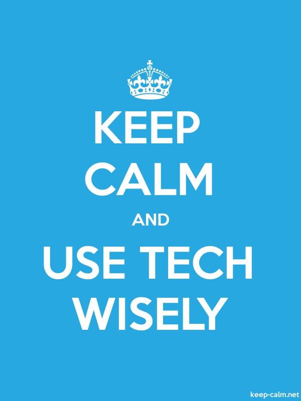 KEEP CALM AND USE TECH WISELY - white/blue - Default (600x800)
