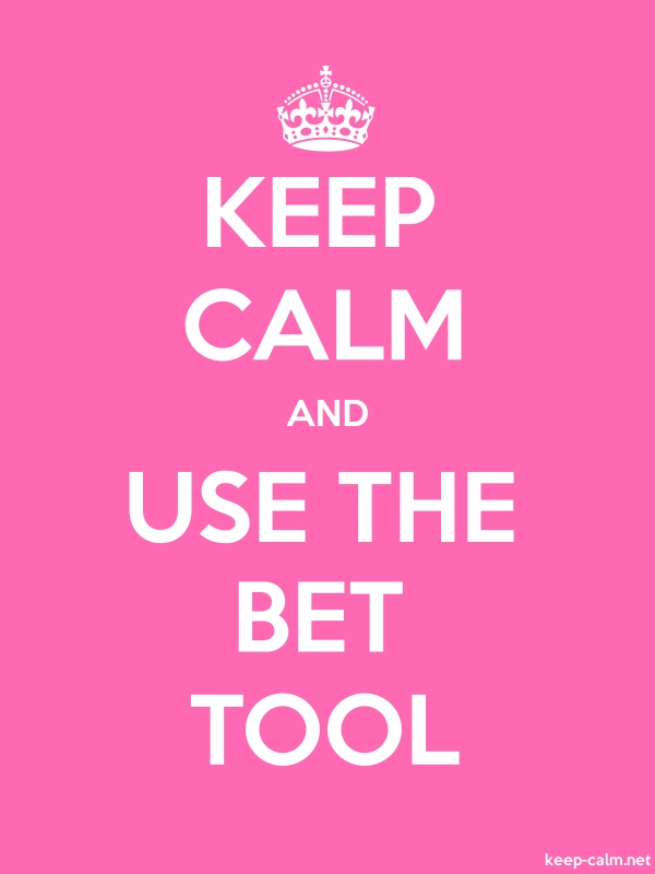 KEEP CALM AND USE THE BET TOOL - white/pink - Default (600x800)