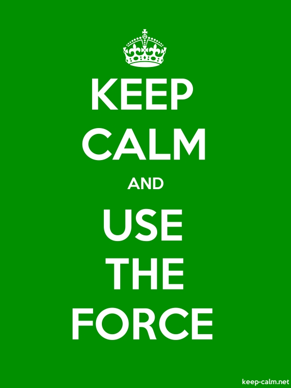 KEEP CALM AND USE THE FORCE - white/green - Default (600x800)