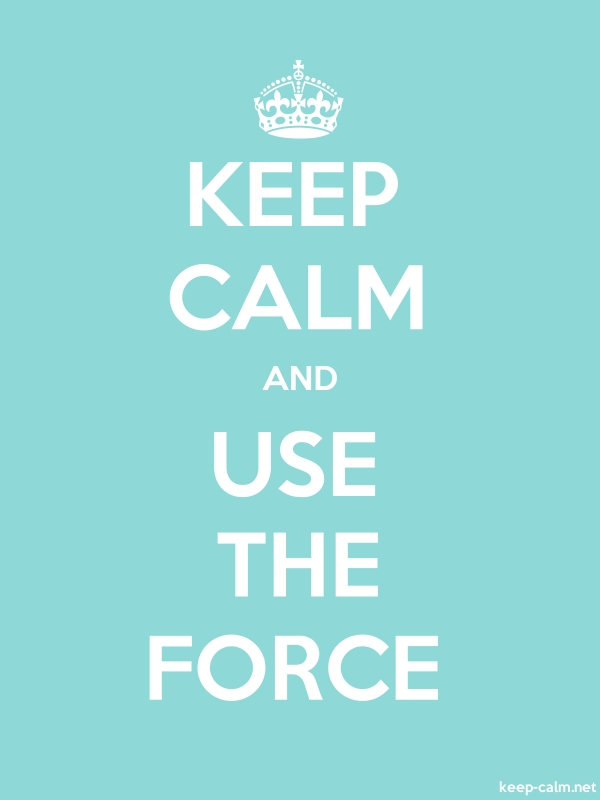 KEEP CALM AND USE THE FORCE - white/lightblue - Default (600x800)