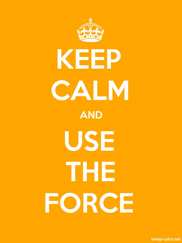 KEEP CALM AND USE THE FORCE - white/orange - Default (600x800)